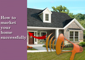 how-to-market-your-home-successfully