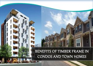 Dc-Fawcett-Benefits-of-Timber-frame-in-condos-and-town-homes
