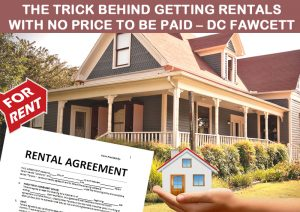 The-Trick-Behind-Getting-Rentals-With-No-Price-To-Be-Paid---Dc-Fawcett