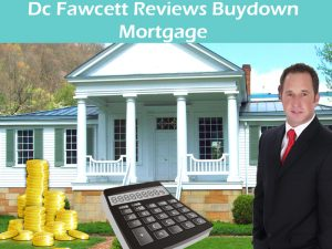 Dc-Fawcett-Reviews-Buydown-Mortgage