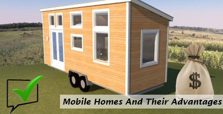 Mobile Homes And Their Advantages